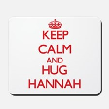 Keep Calm and Hug Hannah Mousepad