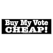 Buy My Vote Bumper Bumper Sticker