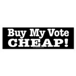 Buy My Vote Bumper Sticker