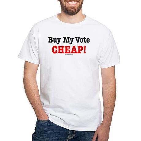 Buy My Vote White T-Shirt
