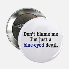 I'm just a blue-eyed devil Button