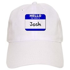 hello my name is josh Baseball Cap