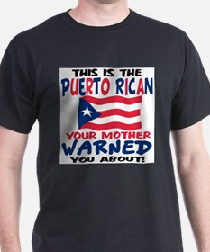 Puerto rican warned you abou T-Shirt