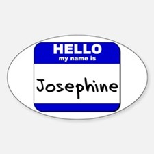 hello my name is josephine Oval Decal