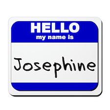 hello my name is josephine  Mousepad