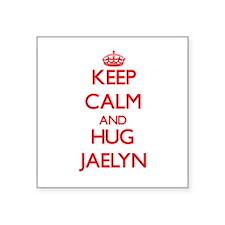 Keep Calm and Hug Jaelyn Sticker