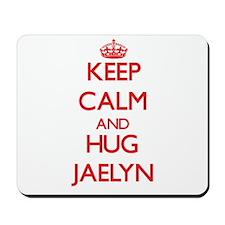 Keep Calm and Hug Jaelyn Mousepad