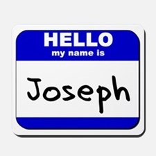 hello my name is joseph  Mousepad