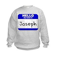 hello my name is joseph Sweatshirt