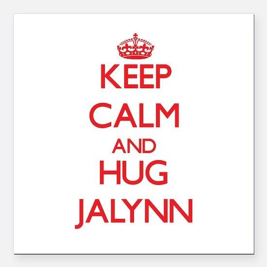 "Keep Calm and Hug Jalynn Square Car Magnet 3"" x 3"""