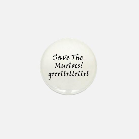 Save The Murlocs Mini Button