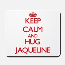 Keep Calm and Hug Jaqueline Mousepad