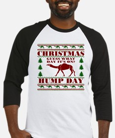 Hump day Guess What Christmas Is O Baseball Jersey