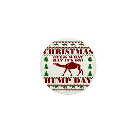 Hump day Guess What Christmas Is On Mini Button