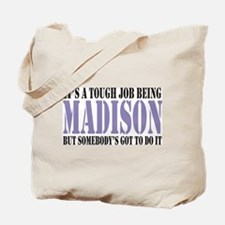 Its tough being Madison Tote Bag