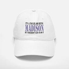 Its tough being Madison Baseball Baseball Baseball Cap