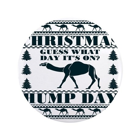 """Blue Hump Day Guess What Christmas Is 3.5"""" Button"""