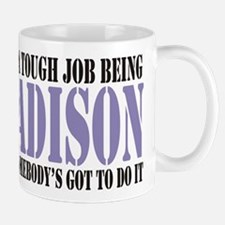 Its tough being Madison Mugs