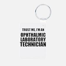 Trust Me, Im An Ophthalmic Laboratory Technician K