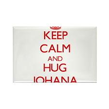 Keep Calm and Hug Johana Magnets