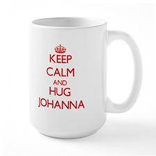 Keep Calm and Hug Johanna Mugs