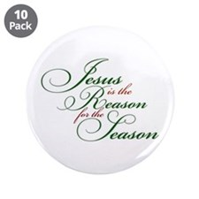 "Jesus is the Reason 3.5"" Button (10 pack)"