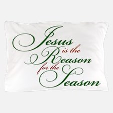 Jesus is the Reason Pillow Case