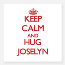 "Keep Calm and Hug Joselyn Square Car Magnet 3"" x 3"