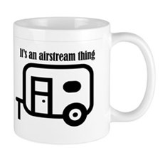 ITS AN AIRSTREAM THING Mugs