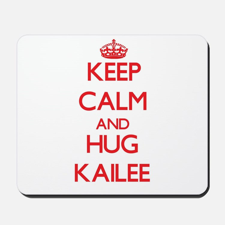 Keep Calm and Hug Kailee Mousepad