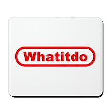 Whatitdo (What it do?) Mousepad