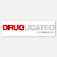 Drugucated Bumper Bumper Sticker