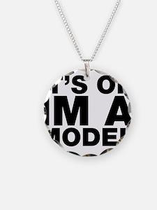 It's Ok Im A Model Necklace