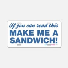Make Me A Sandwich! Aluminum License Plate