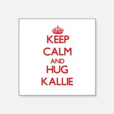 Keep Calm and Hug Kallie Sticker