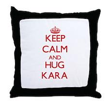 Keep Calm and Hug Kara Throw Pillow