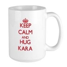 Keep Calm and Hug Kara Mugs