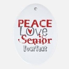 CUSTOMIZE Peace Love Senior Ornament (Oval)