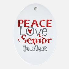 CUSTOMIZE Peace Love Senior Ornament (Oval)