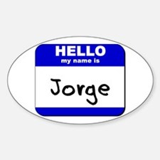 hello my name is jorge Oval Decal