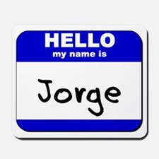 hello my name is jorge  Mousepad