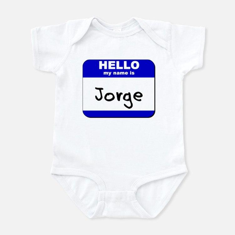 hello my name is jorge  Infant Bodysuit