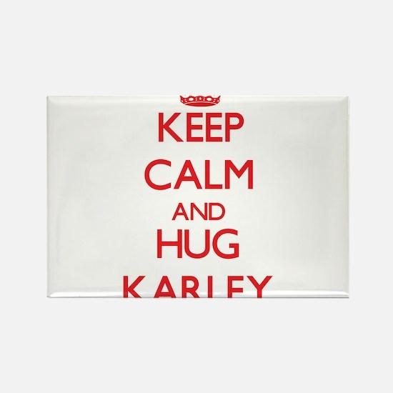 Keep Calm and Hug Karley Magnets