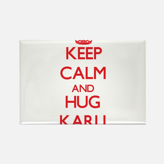Keep Calm and Hug Karli Magnets