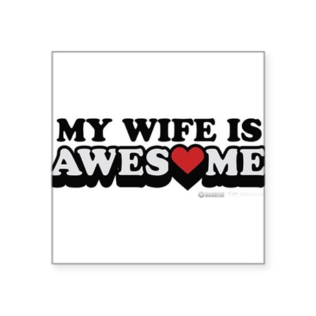 """My Wife Is Awesome Square Sticker 3"""" x 3"""""""