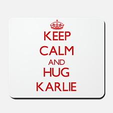 Keep Calm and Hug Karlie Mousepad
