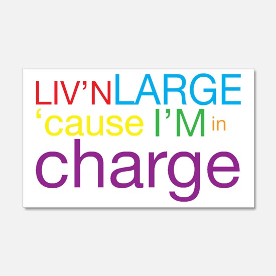Livn Large cause Im in Charge Wall Decal