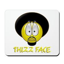 Thizz Face Mousepad