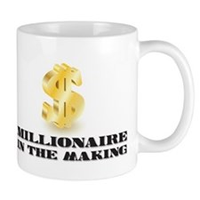 Millonaire in the Making Mugs
