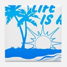 Life Is A Beach Tile Coaster